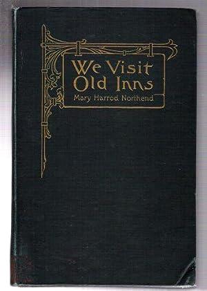 We Visit Old Inns: Northend, Mary Harrod