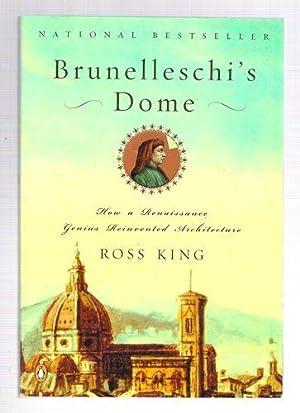 Brunelleschi's Dome/How a Renaissance Genius Reinvented Architecture: King, Ross