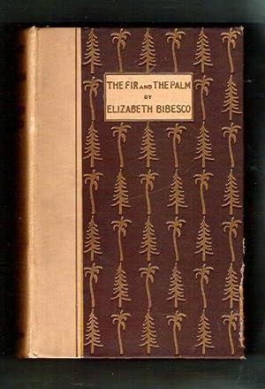 The Fir and the Palm: Bibesco, Elizabeth