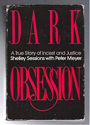 Dark Obsession/A True Story of Incest and Justice