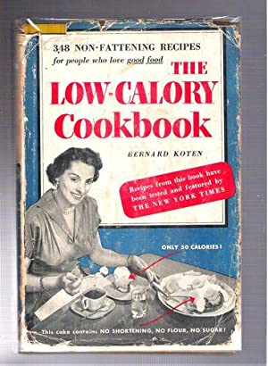 The Low-Calory Cookbook/348 Non-Fattening Recipes for People Who Love Good Food: Koten, ...