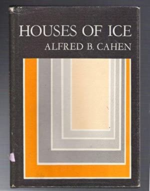 Houses of Ice: Cahen, Alfred B.