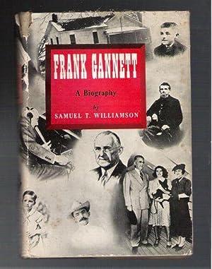 Frank Gannet/A Biography: Williamson, Samuel T.