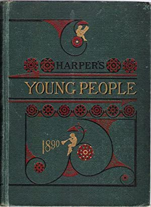 Harper's Young People/November 5, 1889-October 28, 1890: Harper, Joseph, Fletcher, John ...