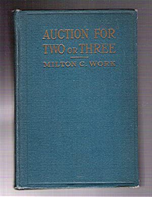 Auction for Two or Three with a New Code of Laws for These Games: Work, Milton C.