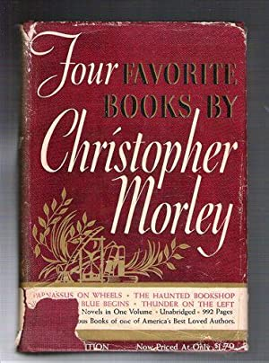 Four Favorite Books by Christopher Morley: Morley, Christopher