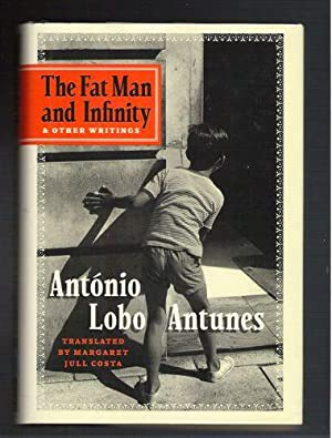 The Fat Man and Infinity: And Other Writings: Antunes, Antonio Lobo