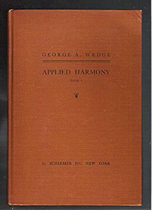 Applied Harmony: Book I - Diatonic: Wedge, George A.