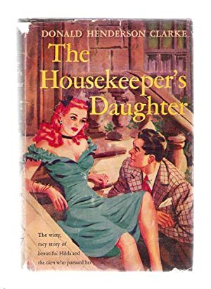 The Housekeeper's Daughter: Clarke, Donald Anderson