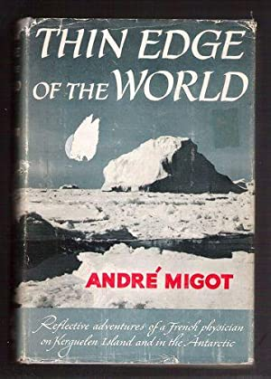 Thin Edge of the World: Reflective Adventures of a French Physician on Kerguelen Island and in the ...