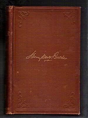Henry Ward Beecher: A Sketch of His Career: With Analysis of his Power as a Preacher, Lecturer, ...