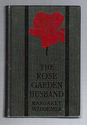The Rose Garden Husband: Widdemer, Margaret