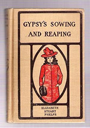 Gypsy's Sowing and Reaping: Phelps, Elizabeth Stuart