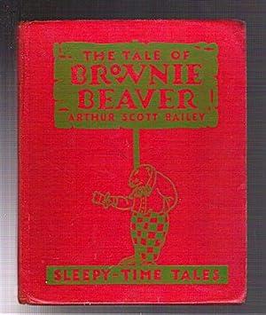 The Tale of Brownie Beaver: Bailey, Arthur Scott