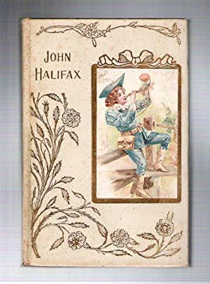 John Halifax: Mulock, Dinah Maria (Miss Mulock, Mrs. Craik)