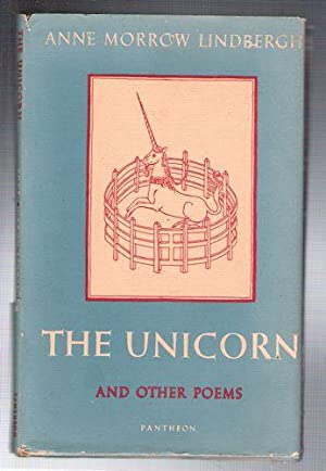 The Unicorn and Other Poems: Lindbergh, Anne Morrow