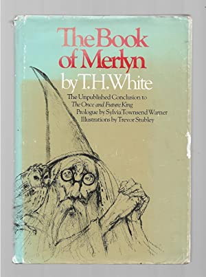 The Book of Merlyn : The Unpublished: White, T. H.;