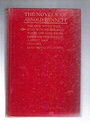 The Novels of Arnold Bennett: Helen With the High Hand: Bennett, Arnold