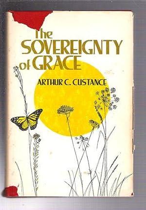 The Sovereignty of Grace: Custance, Arthur C