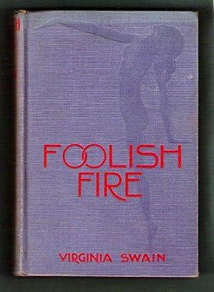 Foolish Fire: Swain, Virginia