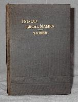 Indian Local Names, with Their Interpretation: Boyd, S.G.