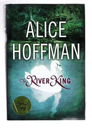 The River King: Hoffman, Alice