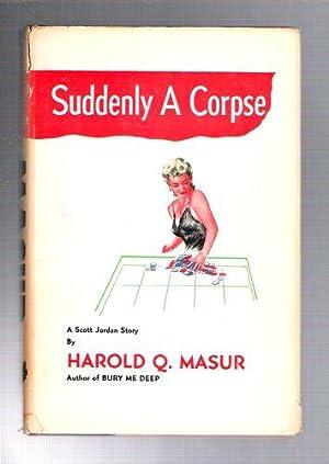 Suddenly A Corpse: Masur, Harold Q.
