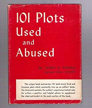 101 Plots Used and Abused: Young, James N.