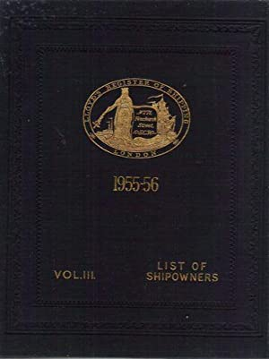 Llyod's Register of Shipping: Volume III- Ship Owners United with the British Corporation ...