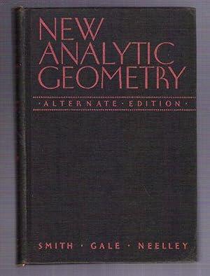 New Analytic Geometry: Alternate Edition: Smith, Percey F.; Gale, Arthur Sullivan; Neelley, John ...