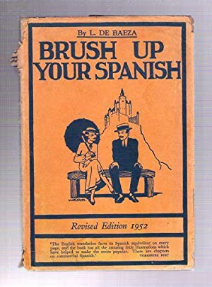 Brush Up Your Spanish (Refresque Usted Su Español): De Baeza, L.