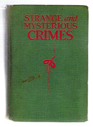 Strange and Mysterious Crimes: Revealing Twenty True Detective Mysteries