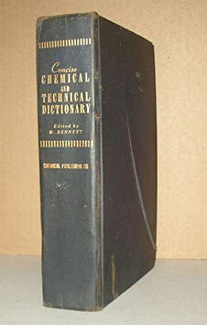Concise Chemical and Technical Dictionary: Bennett, H.