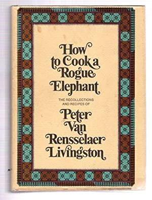 How To Cook A Rogue Elephant: Livingston, Peter Van