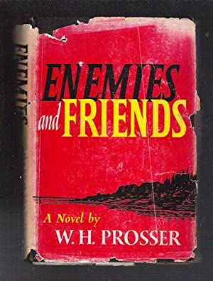 Enemies and Friends: Prosser, W.H.