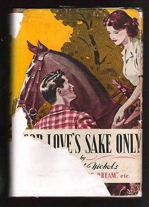 For Love's Sake Only: Nichols, Margaret