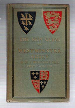 The New Guide to Westminster Abbey: Westlake, H.F.