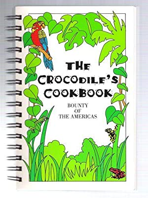 The Crocodile's Cookbook: Bounty of the Americas