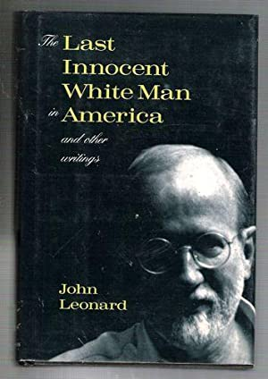 The Last Innocent White Man in America: and Other Writings: Leonard, John