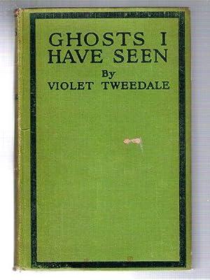 Ghosts I Have Seen: Tweedale, Violet