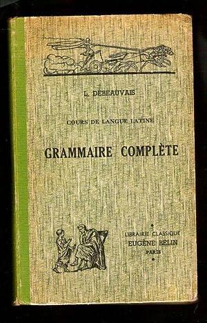 Cours de Langue Latine à l'Usage de l'Enseignement Secondaire: Debeauvais, Leon