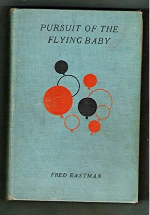 Pursuit of the Flying Baby; A Faithful Account of the Strange Happenings to William Thompson after ...