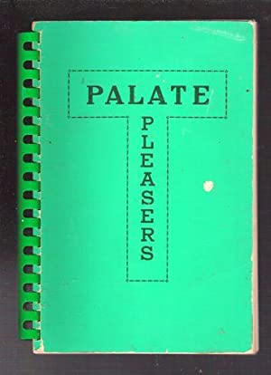 Palate Pleasers: Senior-Junior Cookbook: Gouldy, Mrs. Roland; Howington, Mrs. J.I.; Parry, Mrs. O.L...