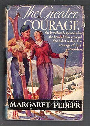 The Greater Courage: Pedler, Margaret