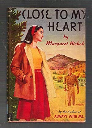 Close To My Heart: Nichols, Margaret