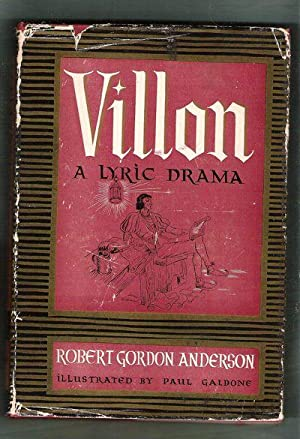 Villon; A Lyric Drama: Anderson, Robert Gordon