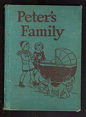 Peter's Family: A Study of Home Life: Hanna, Paul R.; Anderson, Genevieve; Gray, William S.