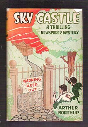 Sky Castle: A Thrilling Newspaper Mystery: Northrup, Arthurt