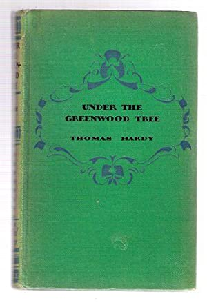 Under The Greenwood Tree: Hardy, Thomas