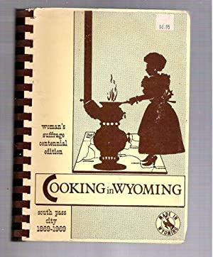 Cooking in Wyoming; Woman's Suffrage Centennial Edition: Harshman, Marvin